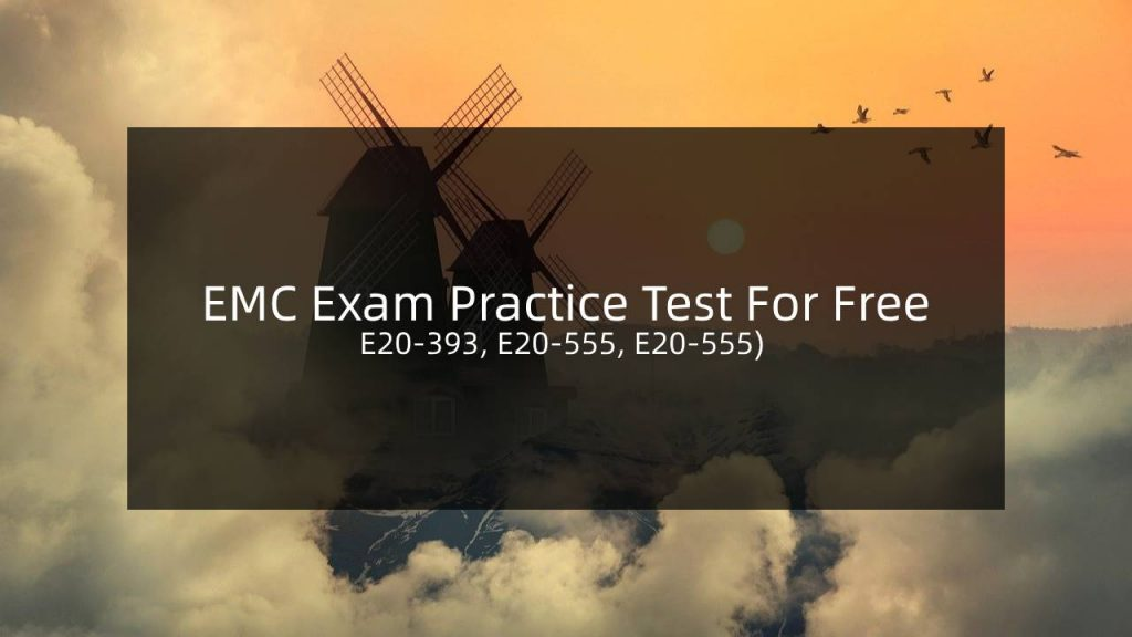 EMC Exam Practice Test For Free